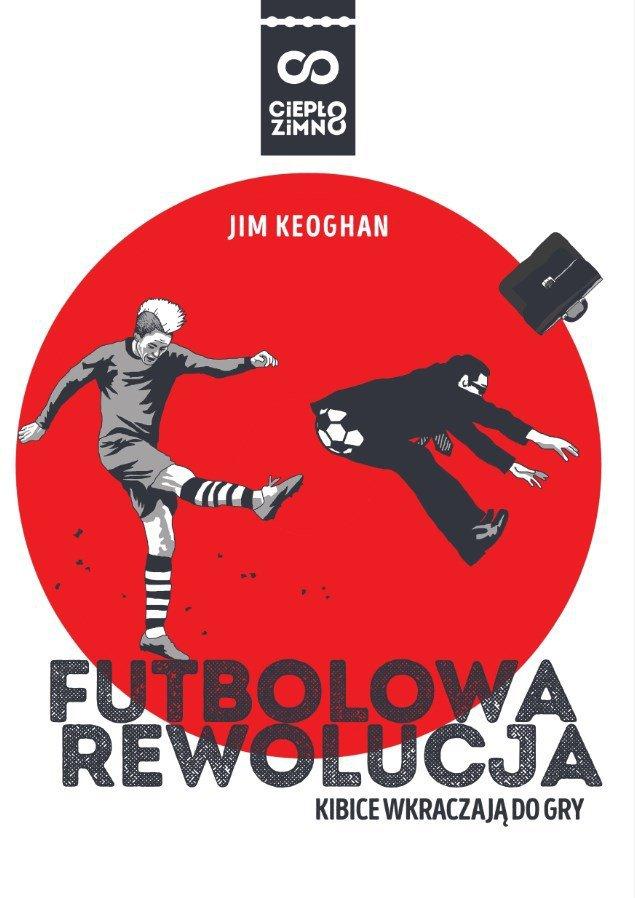 Futbolowa rewolucja. Kibice wkraczają do gry - Ebook (Książka EPUB) do pobrania w formacie EPUB