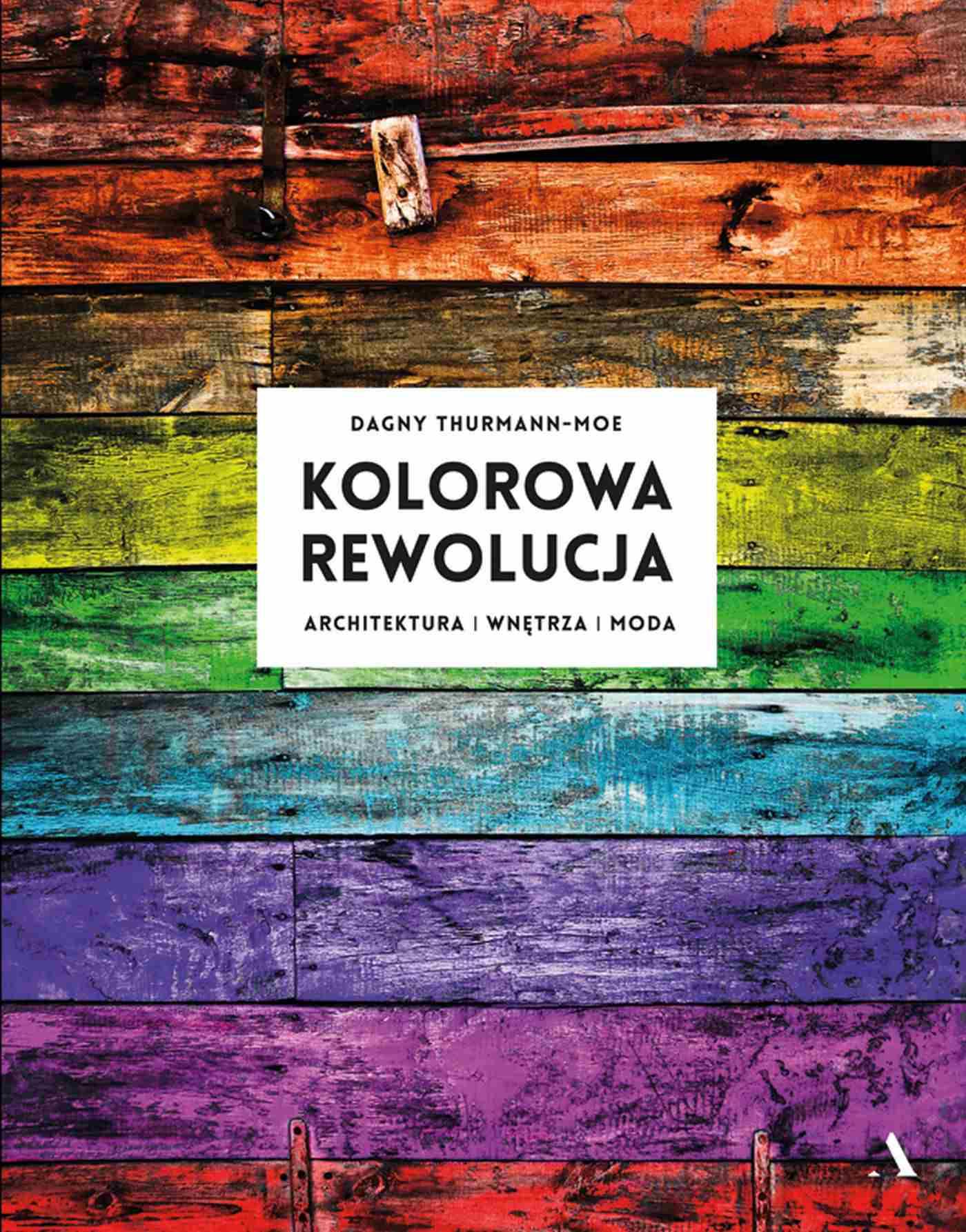 Kolorowa rewolucja. Architektura, wnętrza, moda - Ebook (Książka na Kindle) do pobrania w formacie MOBI
