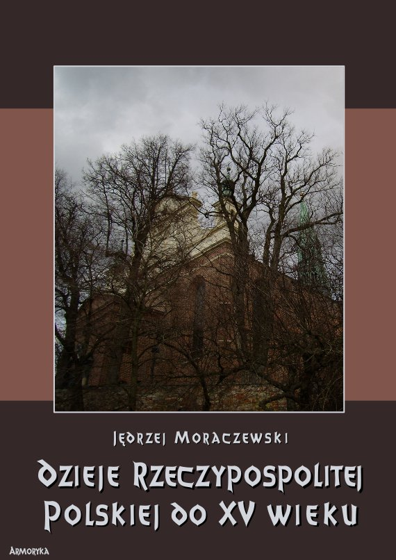 Dzieje Rzeczypospolitej Polskiej do piętnastego wieku - Ebook (Książka PDF) do pobrania w formacie PDF