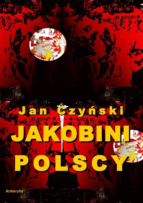 Jakobini polscy. Powieść z czasów rewolucji 1830 roku - Ebook (Książka PDF) do pobrania w formacie PDF