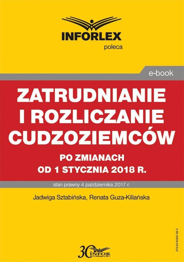Zatrudnianie i rozliczanie cudzoziemców po zmianach od 1 stycznia 2018 r - Ebook (Książka PDF) do pobrania w formacie PDF
