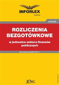 Rozliczenia bezgotówkowe w jednostce sektora finansów publicznych - Ebook (Książka PDF) do pobrania w formacie PDF