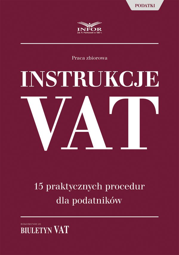 Instrukcje VAT. 15 praktycznych procedur dla podatników - Ebook (Książka PDF) do pobrania w formacie PDF