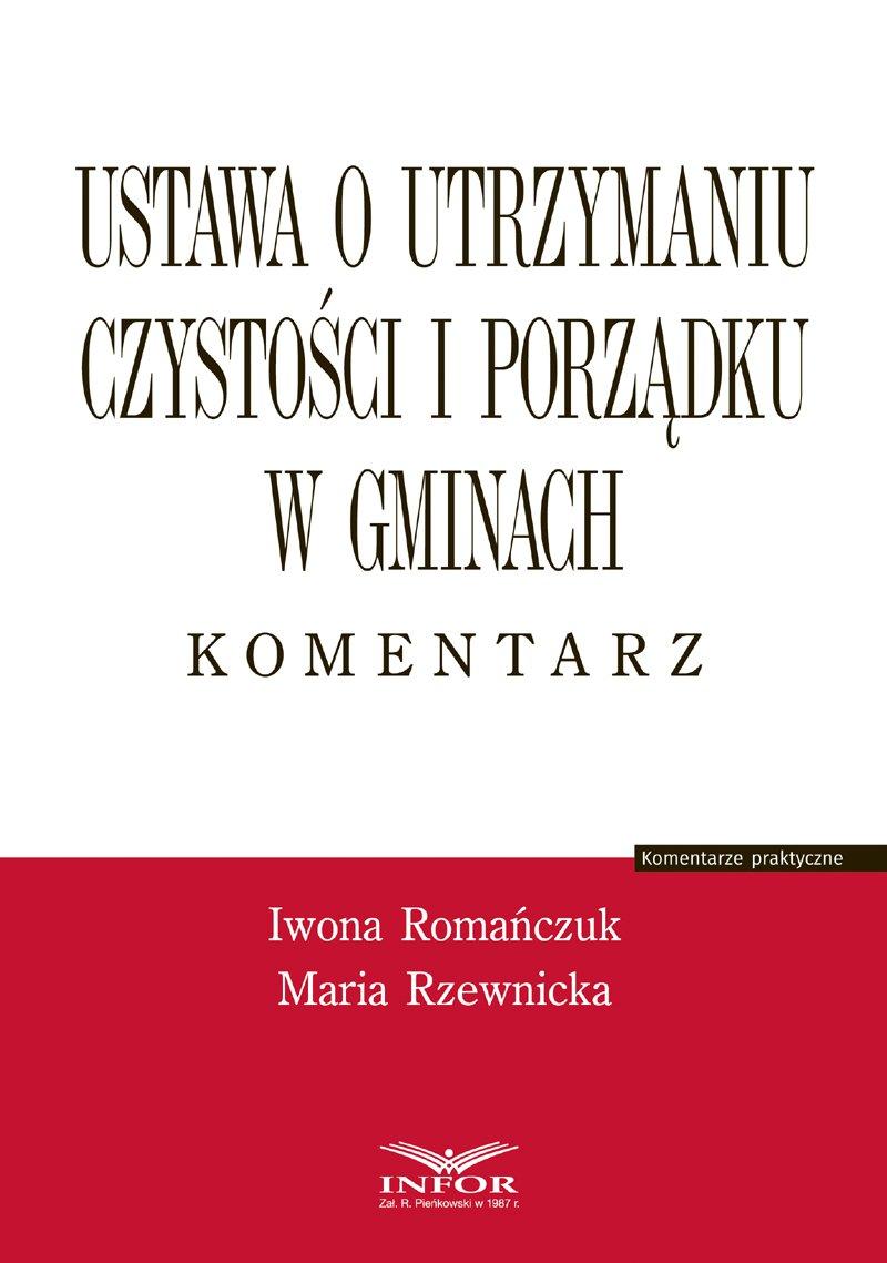 Ustawa o utrzymaniu czystości i porządku w gminach. Komentarz - Ebook (Książka PDF) do pobrania w formacie PDF