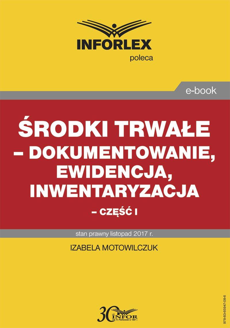 Środki trwałe – dokumentowanie, ewidencja i inwentaryzacja – część I - Ebook (Książka PDF) do pobrania w formacie PDF