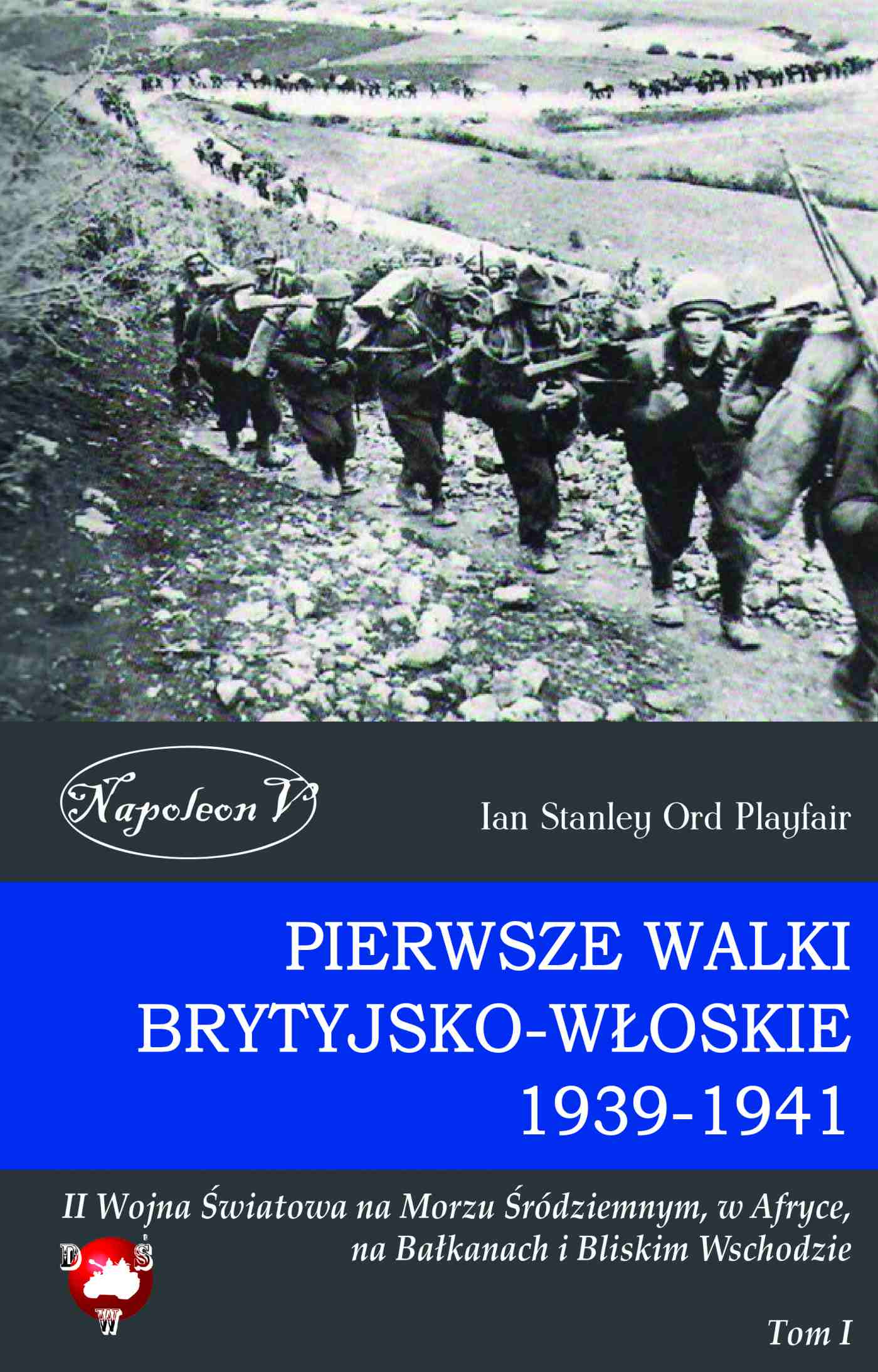 Pierwsze walki brytyjsko-włoskie 1939-1941. Tom I - Ebook (Książka na Kindle) do pobrania w formacie MOBI
