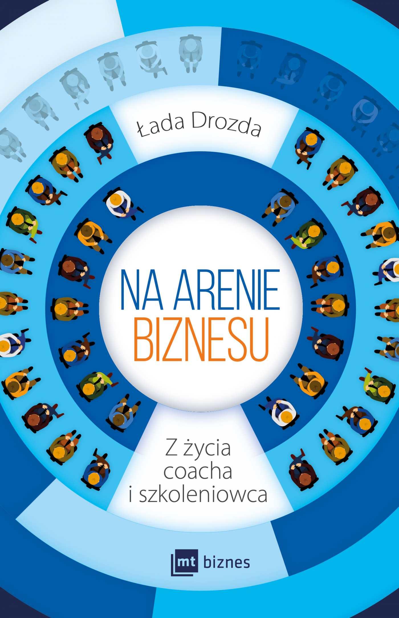 Na arenie biznesu. Z życia coacha i szkoleniowca - Ebook (Książka EPUB) do pobrania w formacie EPUB