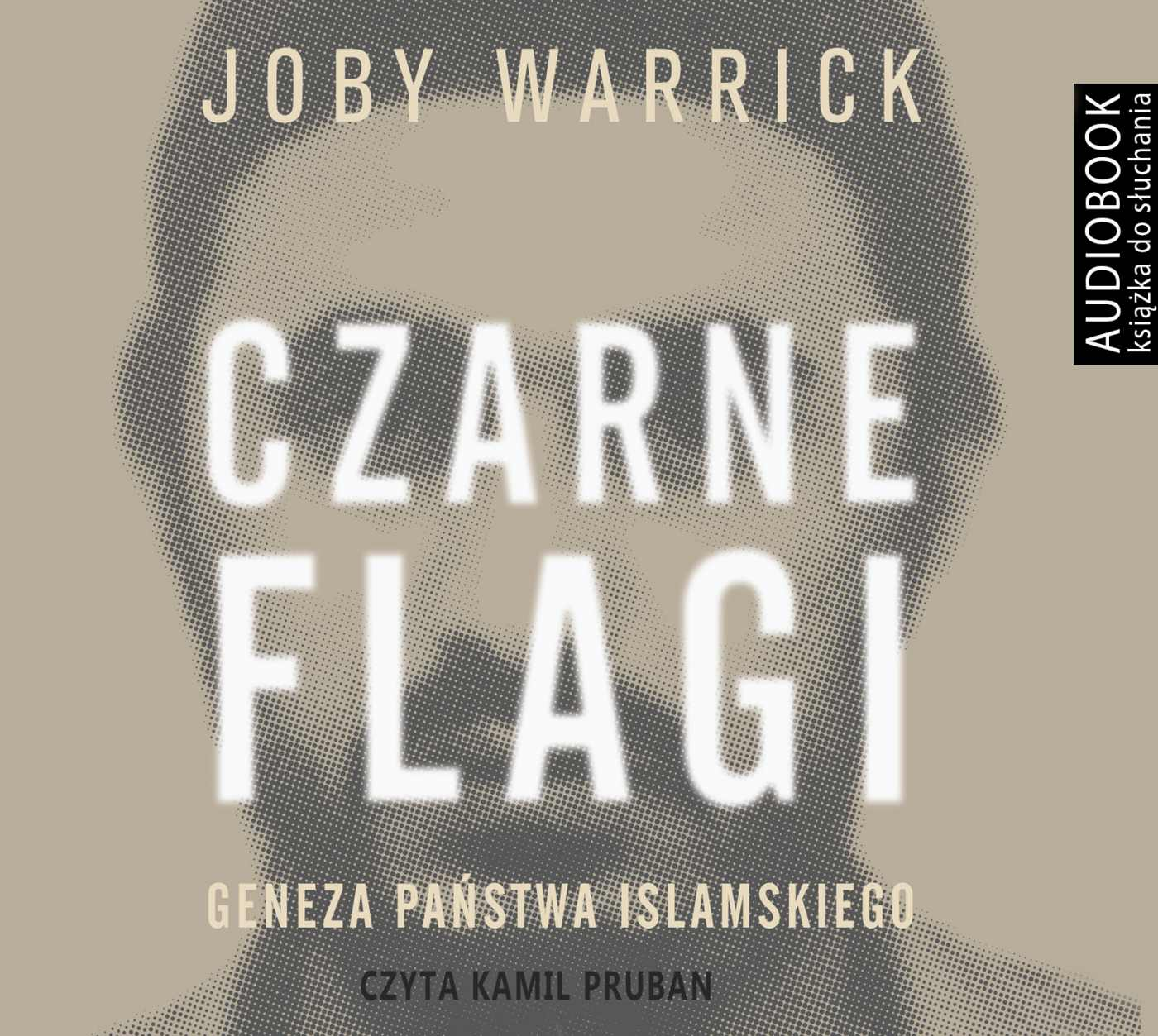 Czarne flagi. Geneza państwa islamskiego - Audiobook (Książka audio MP3) do pobrania w całości w archiwum ZIP