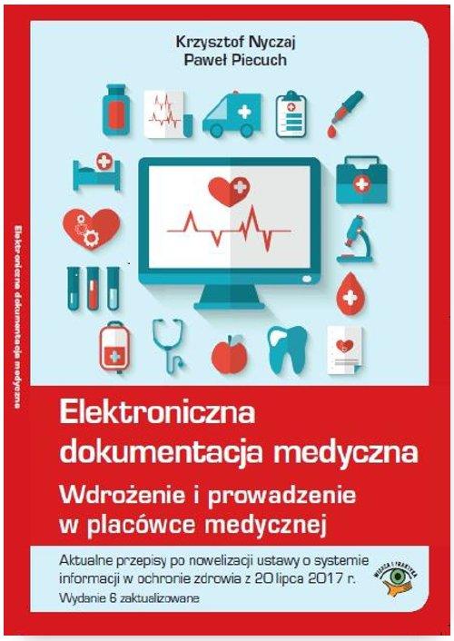 Elektroniczna dokumentacja medyczna. Wdrożenie i prowadzenie w placówce medycznej - Ebook (Książka PDF) do pobrania w formacie PDF