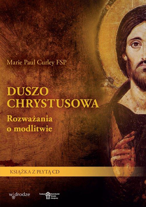 Duszo Chrystusowa. Rozważania o modlitwie - Ebook (Książka PDF) do pobrania w formacie PDF