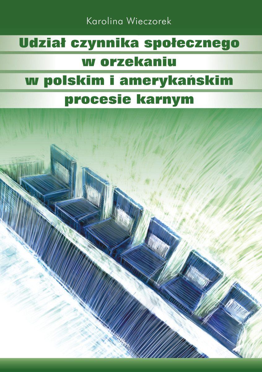 Udział czynnika społecznego w orzekaniu w polskim i amerykańskim procesie karnym - Ebook (Książka EPUB) do pobrania w formacie EPUB