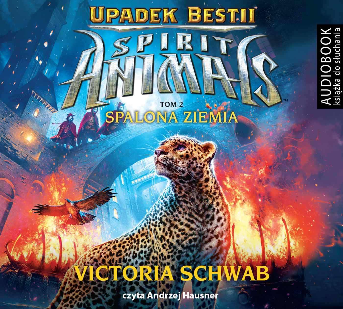 Spirit Animals. Upadek Bestii. Tom 2. Spalona Ziemia - Audiobook (Książka audio MP3) do pobrania w całości w archiwum ZIP