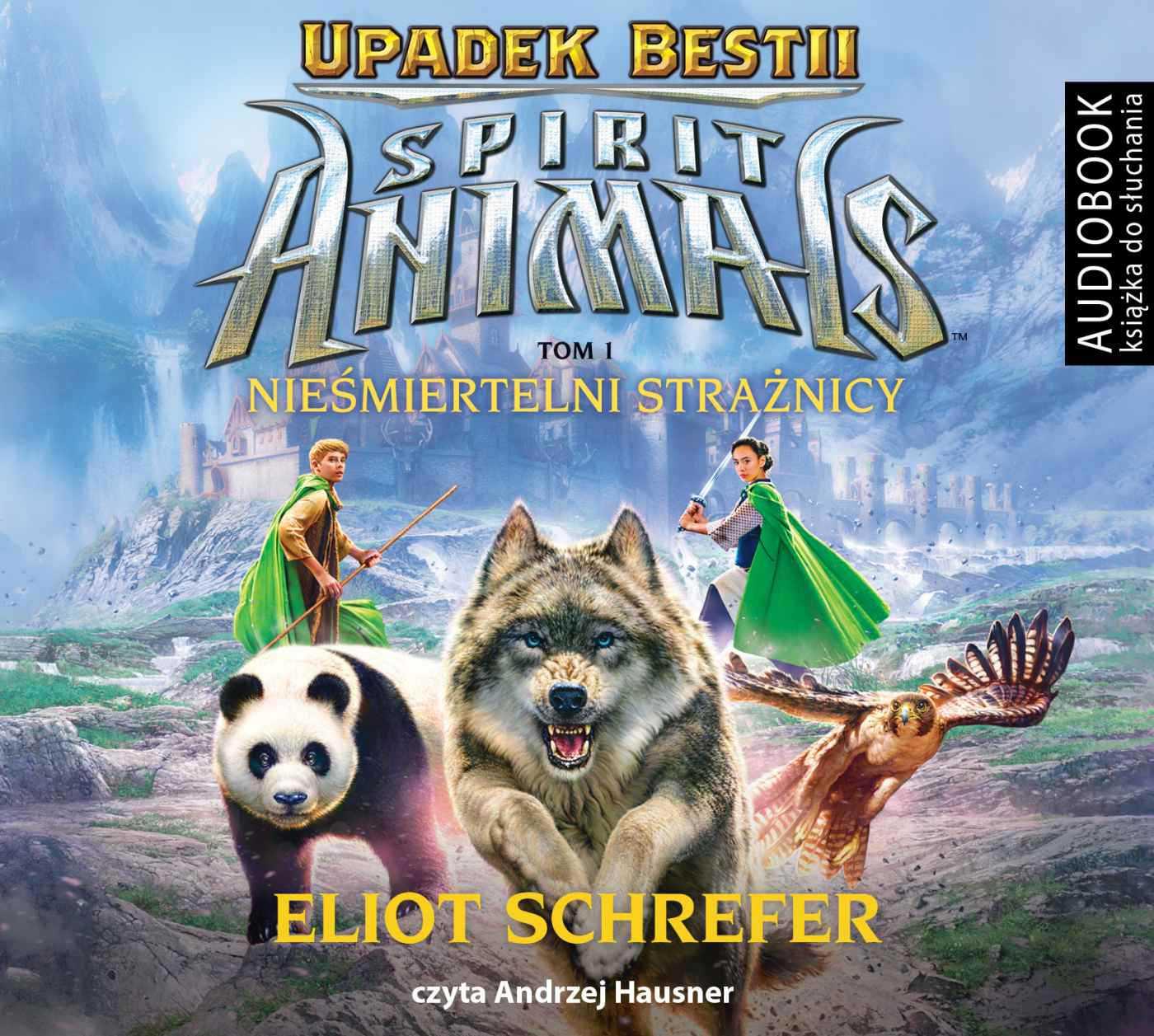 Spirit Animals. Upadek Bestii. Tom 1. Nieśmiertelni strażnicy - Audiobook (Książka audio MP3) do pobrania w całości w archiwum ZIP