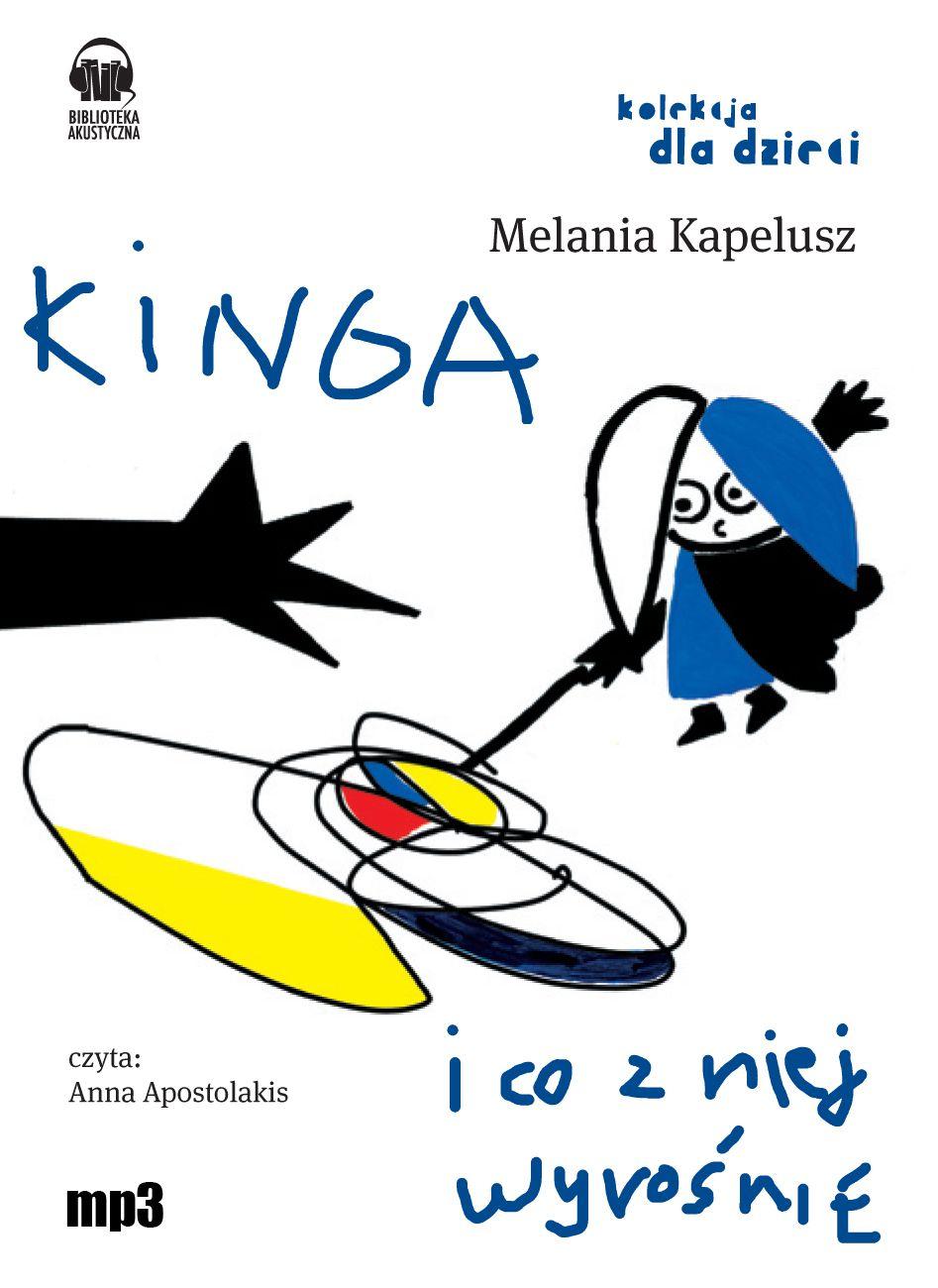 Kinga i co z niej wyrośnie - Audiobook (Książka audio MP3) do pobrania w całości w archiwum ZIP