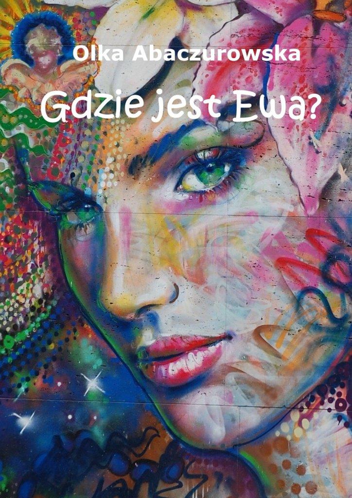 Gdzie jestEwa? - Ebook (Książka EPUB) do pobrania w formacie EPUB