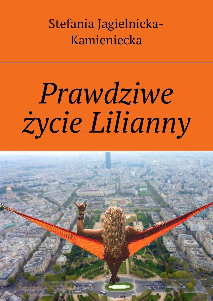 Prawdziwe życie Lilianny - Ebook (Książka na Kindle) do pobrania w formacie MOBI
