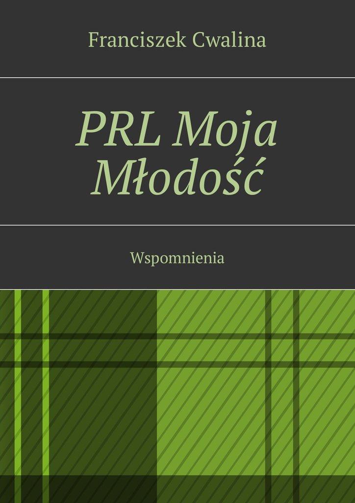 PRL Moja Młodość - Ebook (Książka na Kindle) do pobrania w formacie MOBI