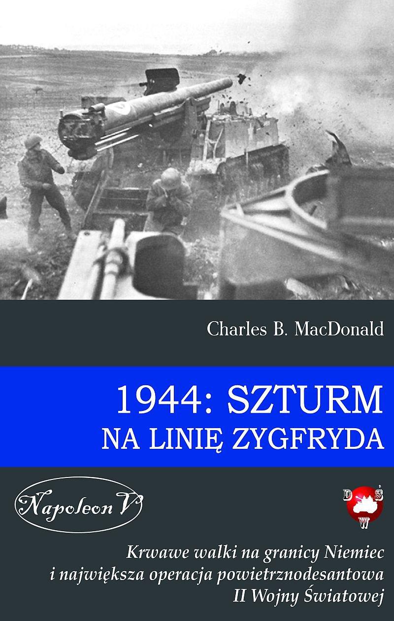 1944: Szturm na linię Zygfryda - Ebook (Książka na Kindle) do pobrania w formacie MOBI