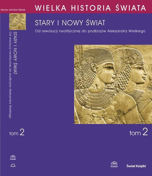 Wielka historia świata. Tom II. Stary i nowy świat - Ebook (Książka PDF) do pobrania w formacie PDF