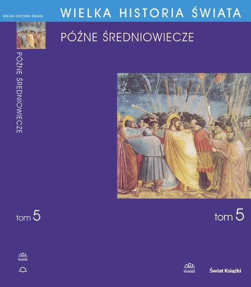 Wielka historia świata. Tom V. Późne średniowiecze - Ebook (Książka PDF) do pobrania w formacie PDF