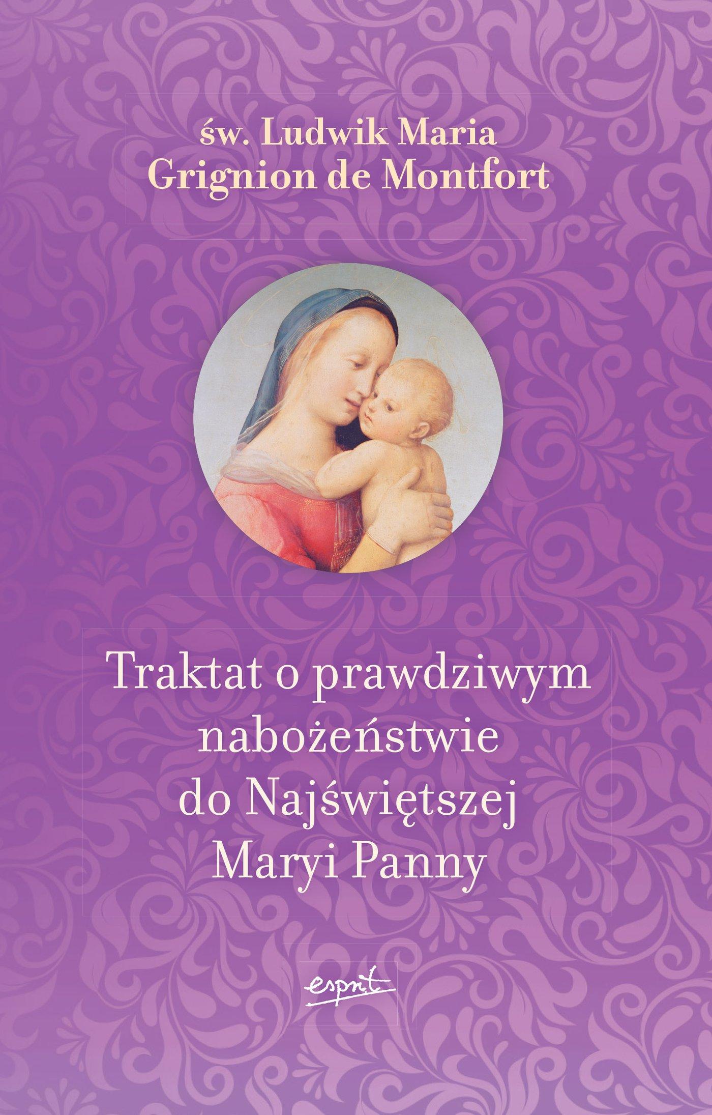 Traktat o prawdziwym nabożeństwie do Najświętszej Maryi Panny - Ebook (Książka na Kindle) do pobrania w formacie MOBI