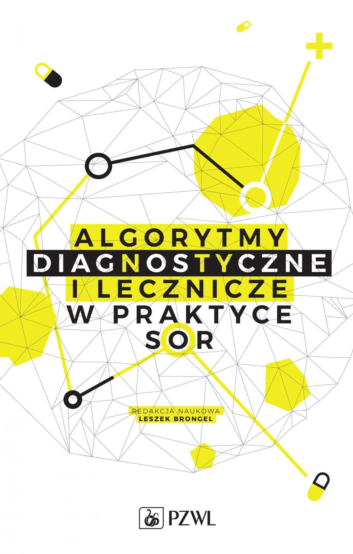 Algorytmy diagnostyczne i lecznicze w praktyce SOR - Ebook (Książka na Kindle) do pobrania w formacie MOBI