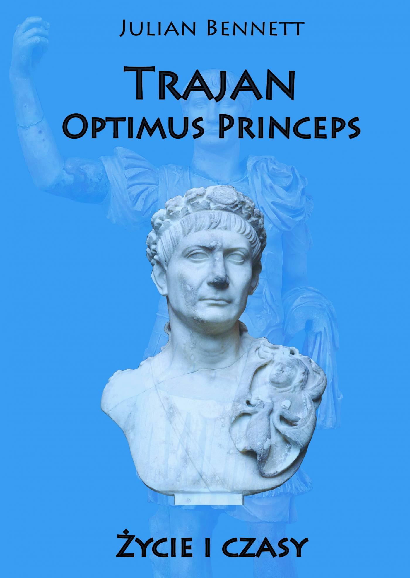 Trajan Optimus Princeps. Życie i czasy - Ebook (Książka na Kindle) do pobrania w formacie MOBI