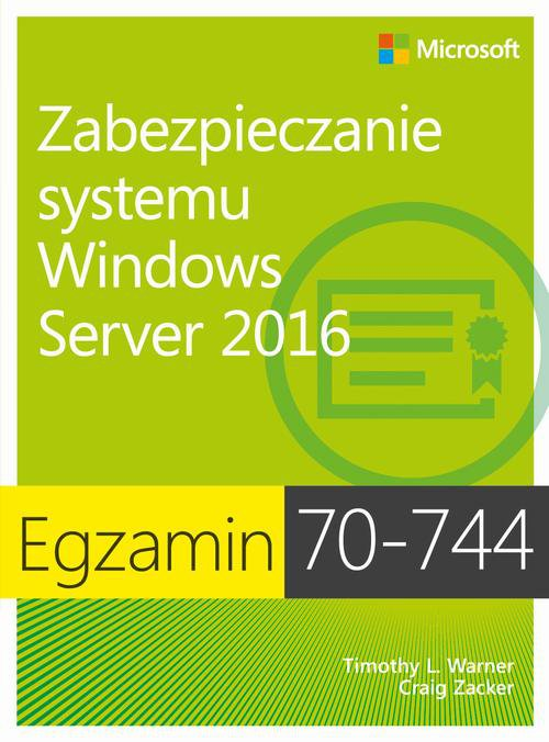Egzamin 70-744 Zabezpieczanie systemu Windows Server 2016 - Ebook (Książka PDF) do pobrania w formacie PDF