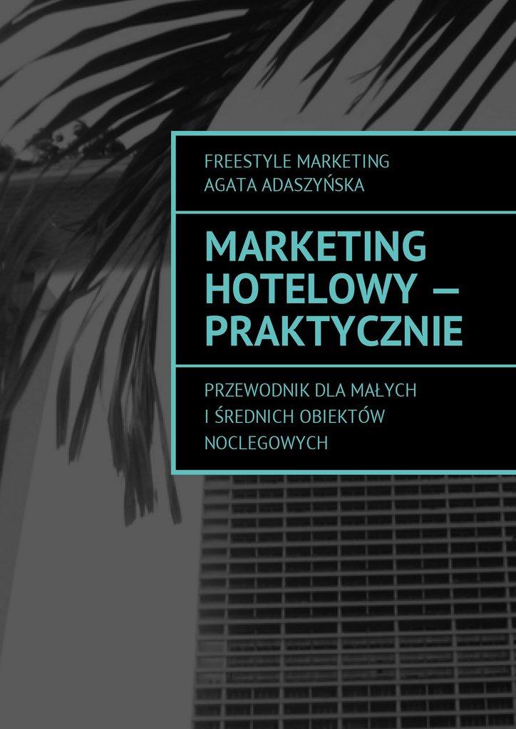 Marketing hotelowy - praktycznie - Ebook (Książka EPUB) do pobrania w formacie EPUB
