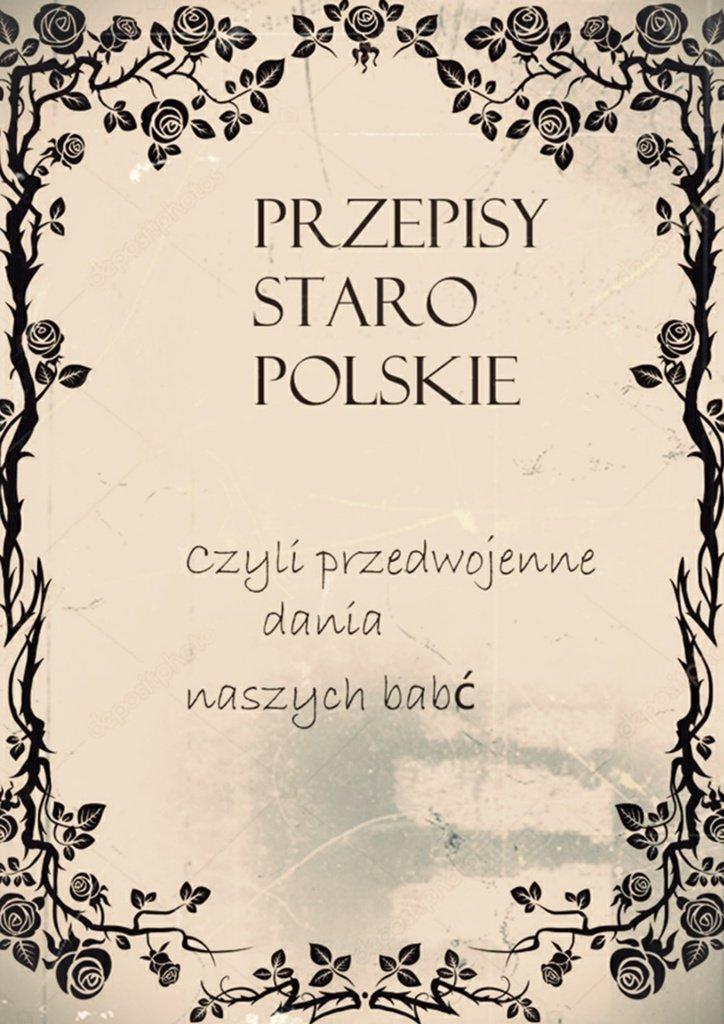Przepisy staropolskie - Ebook (Książka EPUB) do pobrania w formacie EPUB