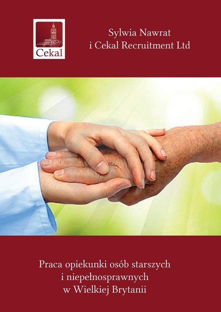 Praca opiekunki osób starszych iniepełnosprawnych wWielkiej Brytanii - Ebook (Książka na Kindle) do pobrania w formacie MOBI