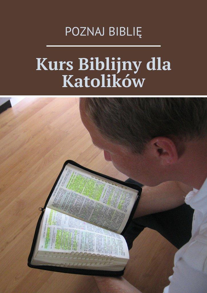 Kurs biblijny dla katolików - Ebook (Książka EPUB) do pobrania w formacie EPUB