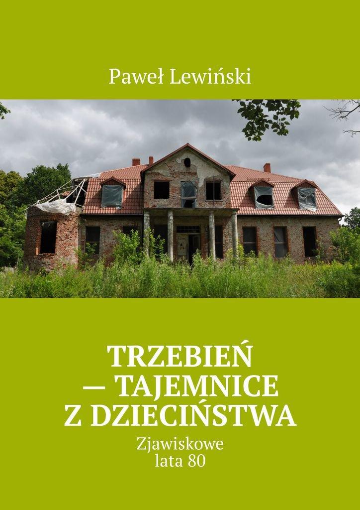 Trzebień - tajemnice z dzieciństwa - Ebook (Książka na Kindle) do pobrania w formacie MOBI