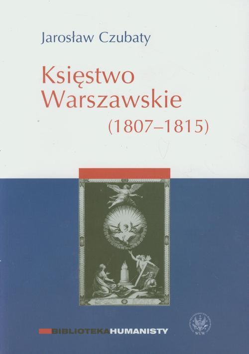 Księstwo Warszawskie (1807-1815) - Ebook (Książka PDF) do pobrania w formacie PDF