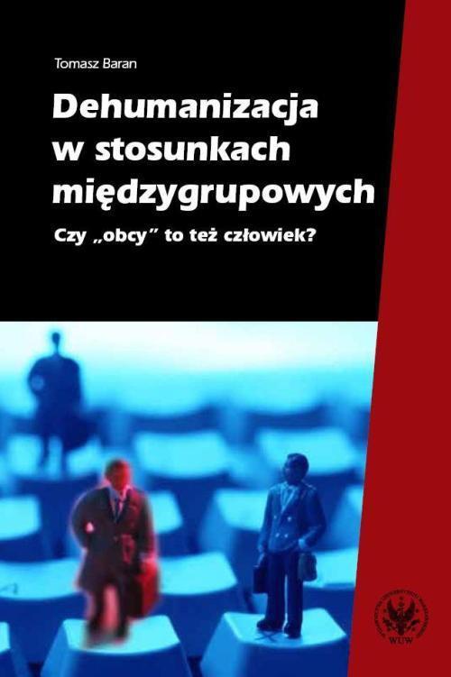 Dehumanizacja w stosunkach międzygrupowych - Ebook (Książka PDF) do pobrania w formacie PDF