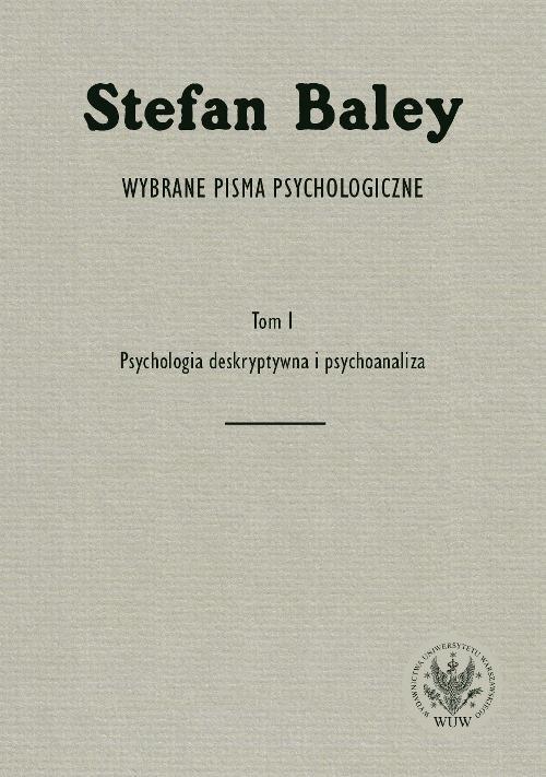 Wybrane pisma psychologiczne. Tom I. Psychologia deskryptywna i psychoanaliza - Ebook (Książka PDF) do pobrania w formacie PDF