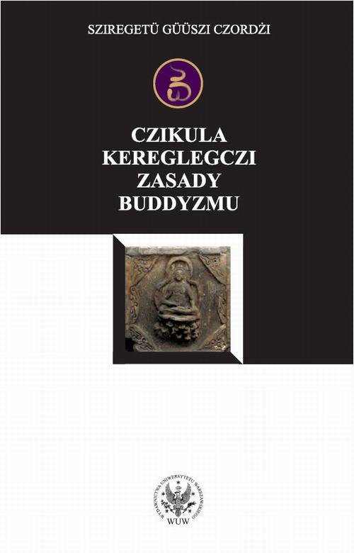 Czikula kereglegczi. Zasady buddyzmu - Ebook (Książka PDF) do pobrania w formacie PDF