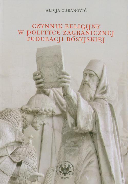 Czynnik religijny w polityce zagranicznej Federacji Rosyjskiej - Ebook (Książka PDF) do pobrania w formacie PDF