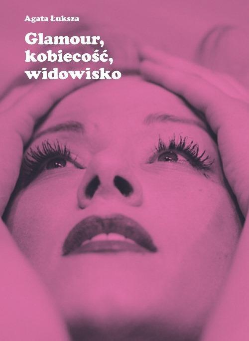 Glamour, kobiecość, widowisko - Ebook (Książka PDF) do pobrania w formacie PDF