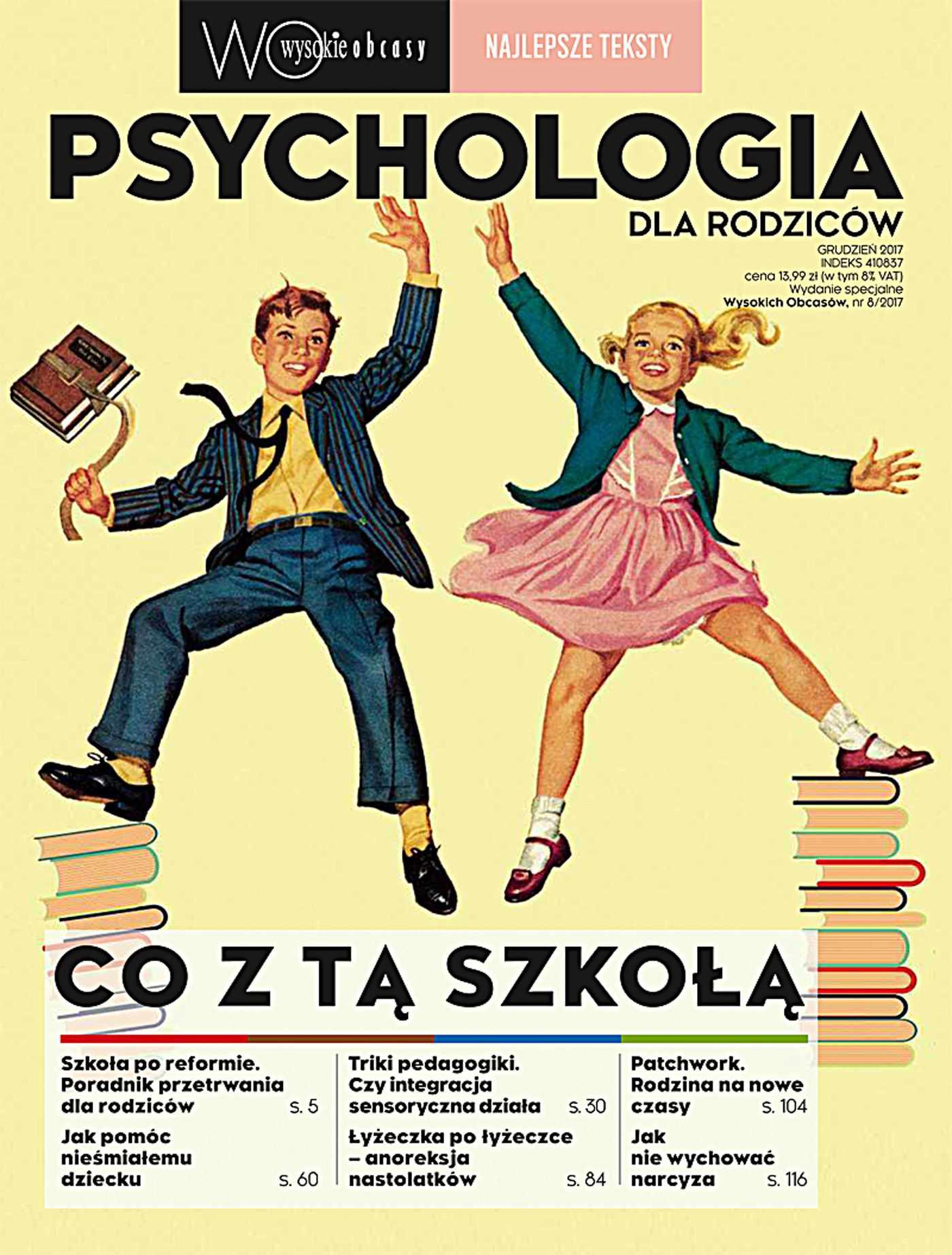 Psychologia dla rodziców 8/2017. Wysokie Obcasy. Wydanie specjalne - Ebook (Książka PDF) do pobrania w formacie PDF