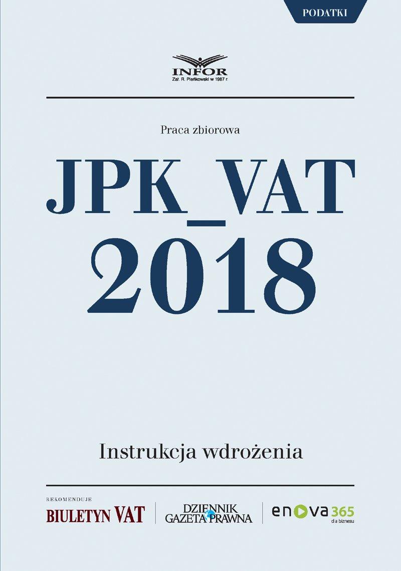 JPK_VAT 2018. Instrukcja wdrożenia - Ebook (Książka PDF) do pobrania w formacie PDF