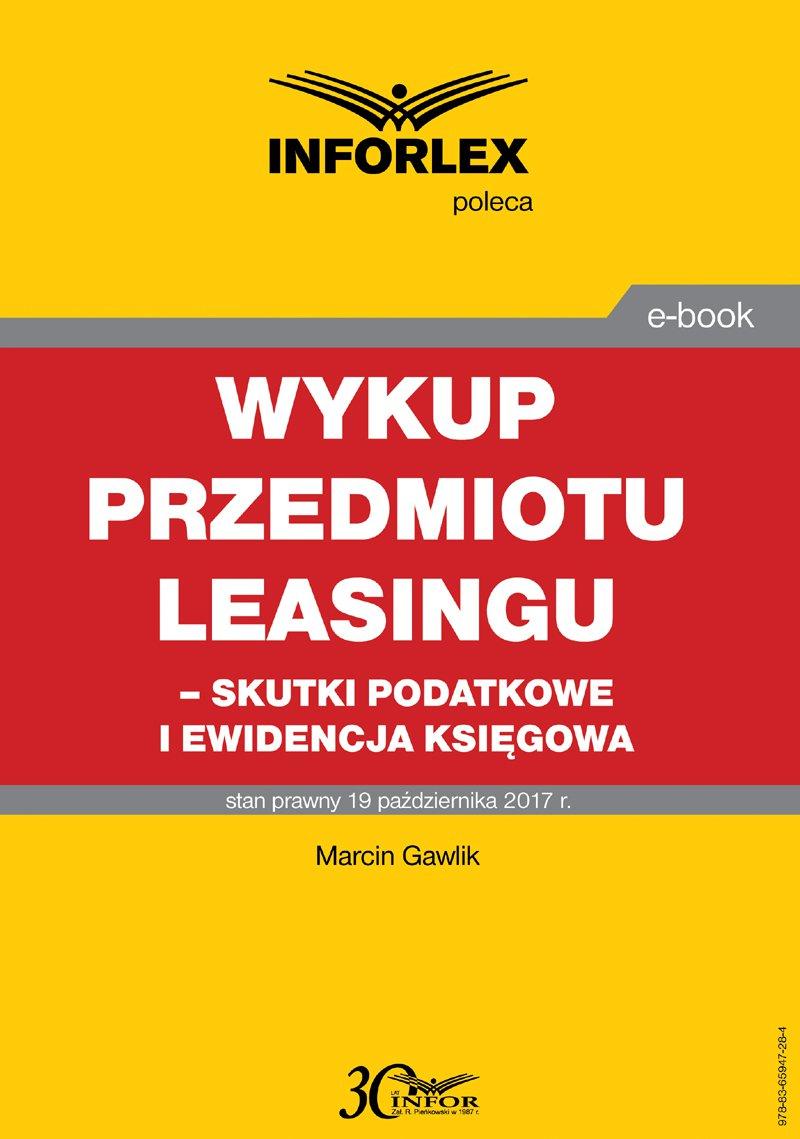 Wykup przedmiotu leasingu – skutki podatkowe i ewidencja księgowa - Ebook (Książka PDF) do pobrania w formacie PDF