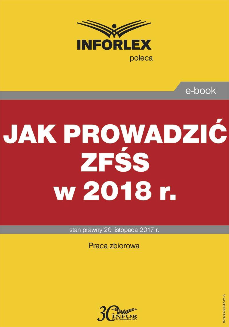 Jak prowadzić zfśs w 2018 r. - Ebook (Książka PDF) do pobrania w formacie PDF