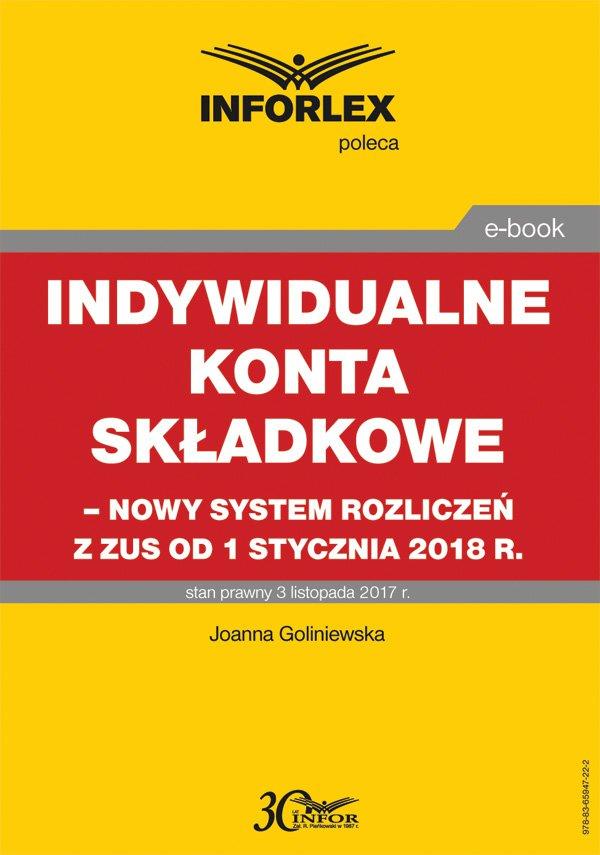 Indywidualne konta składkowe – nowy system rozliczeń z ZUS od 1 stycznia 2018 r - Ebook (Książka PDF) do pobrania w formacie PDF