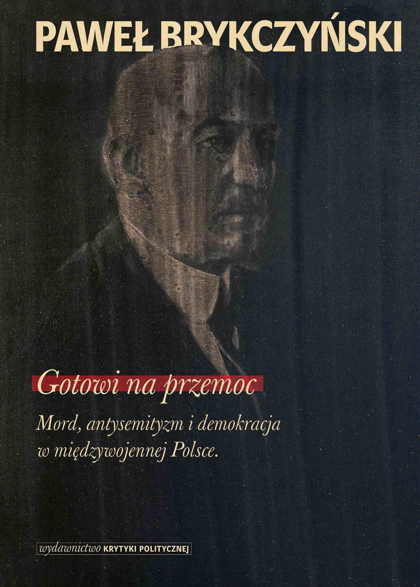 Gotowi na przemoc. Mord, antysemityzm i demokracja w międzywojennej Polsce - Ebook (Książka EPUB) do pobrania w formacie EPUB