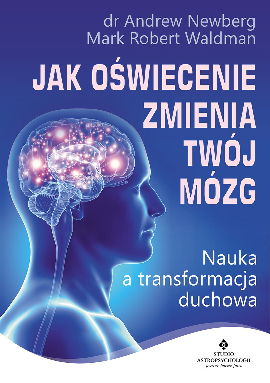 Jak oświecenie zmienia Twój mózg. Nauka a transformacja duchowa - Ebook (Książka na Kindle) do pobrania w formacie MOBI