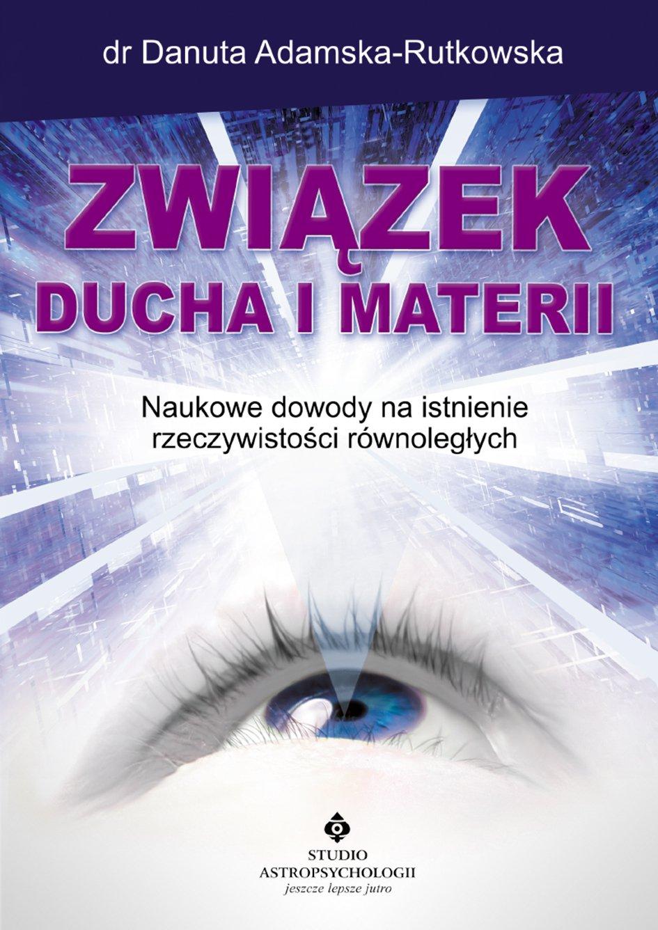 Związek ducha i materii. Naukowe dowody na istnienie rzeczywistości równoległych - Ebook (Książka EPUB) do pobrania w formacie EPUB
