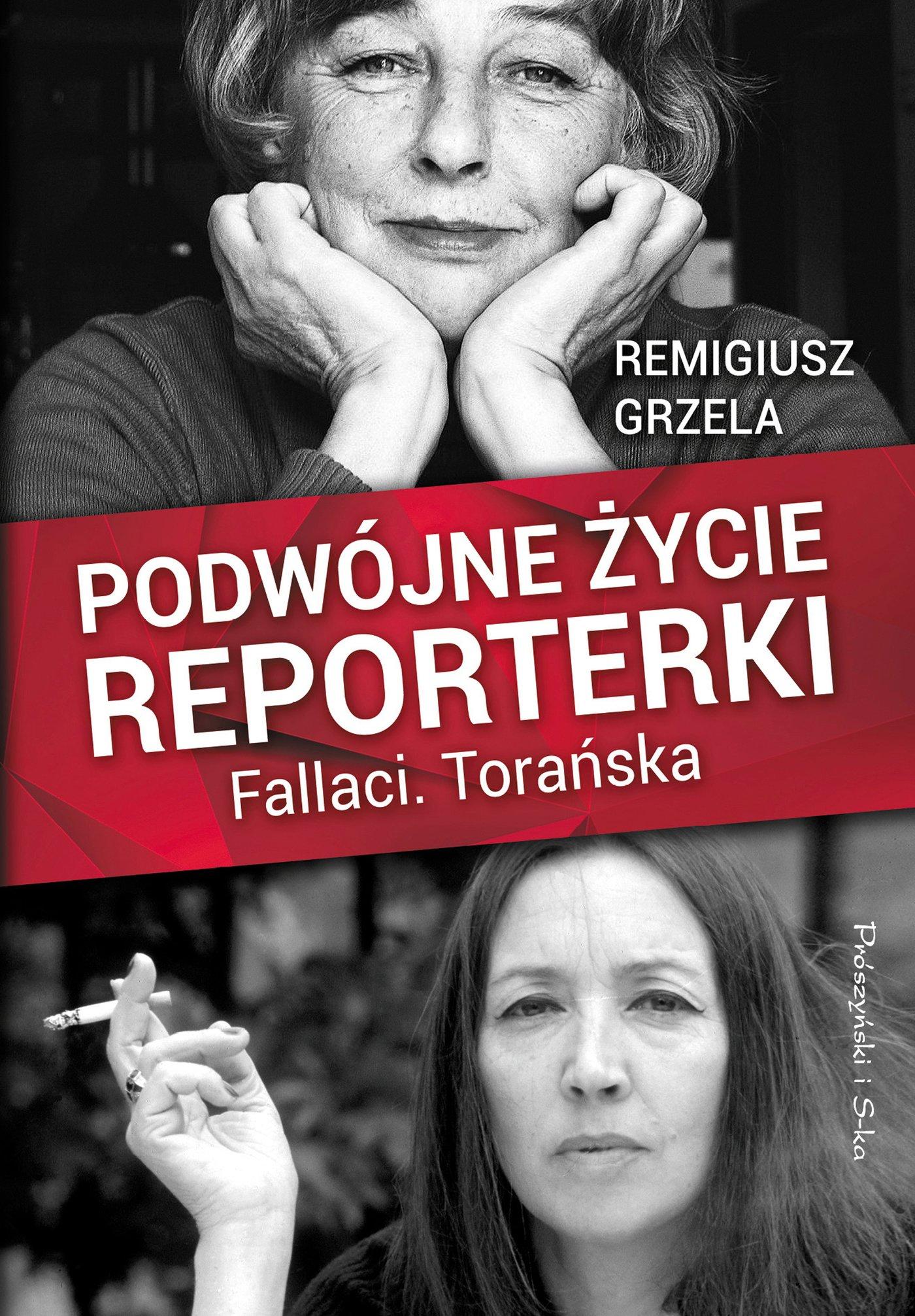 Podwójne życie reporterki. Fallaci. Torańska - Ebook (Książka na Kindle) do pobrania w formacie MOBI