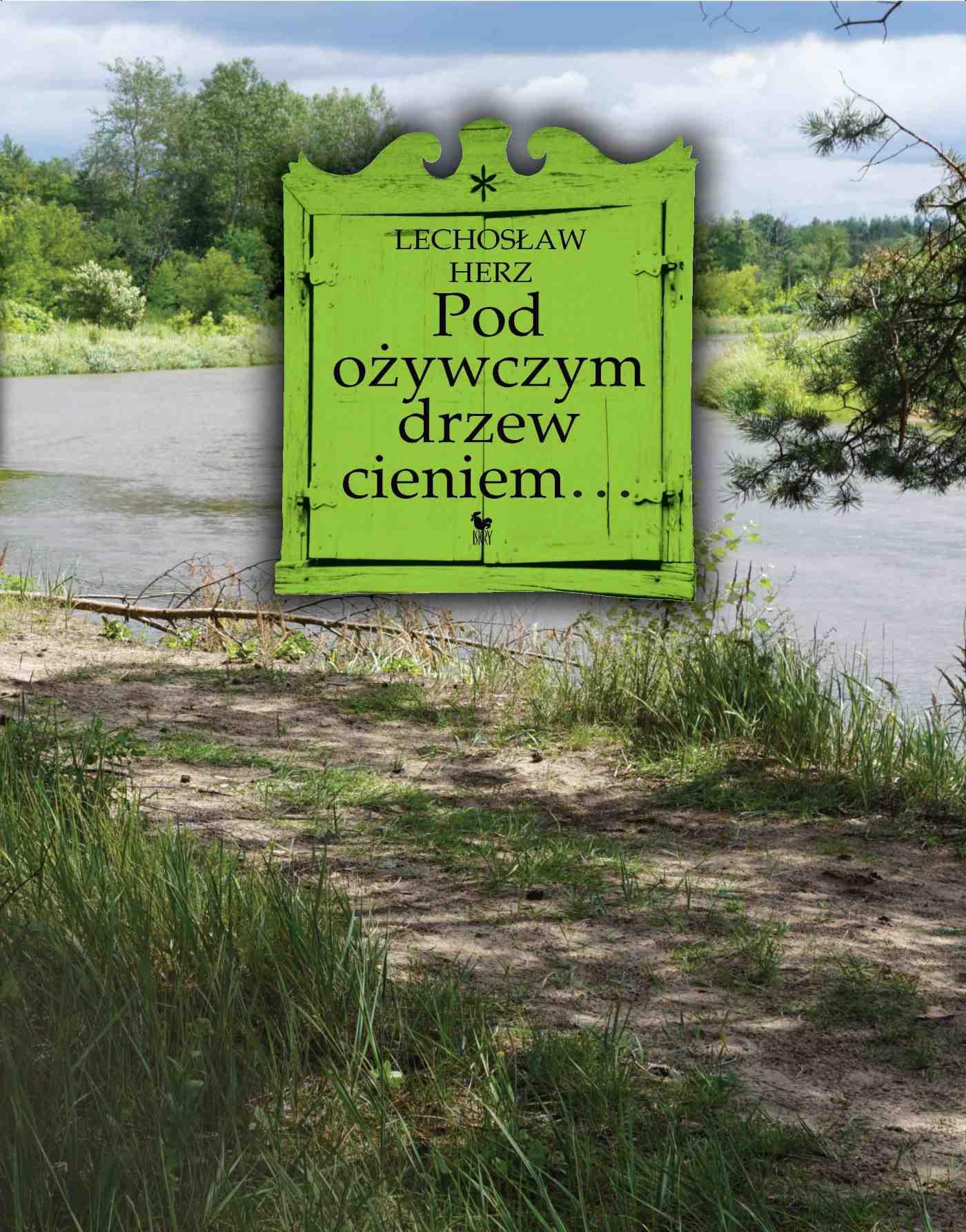 Pod ożywczym drzew cieniem... Na podwarszawskim Mazowszu - Ebook (Książka EPUB) do pobrania w formacie EPUB