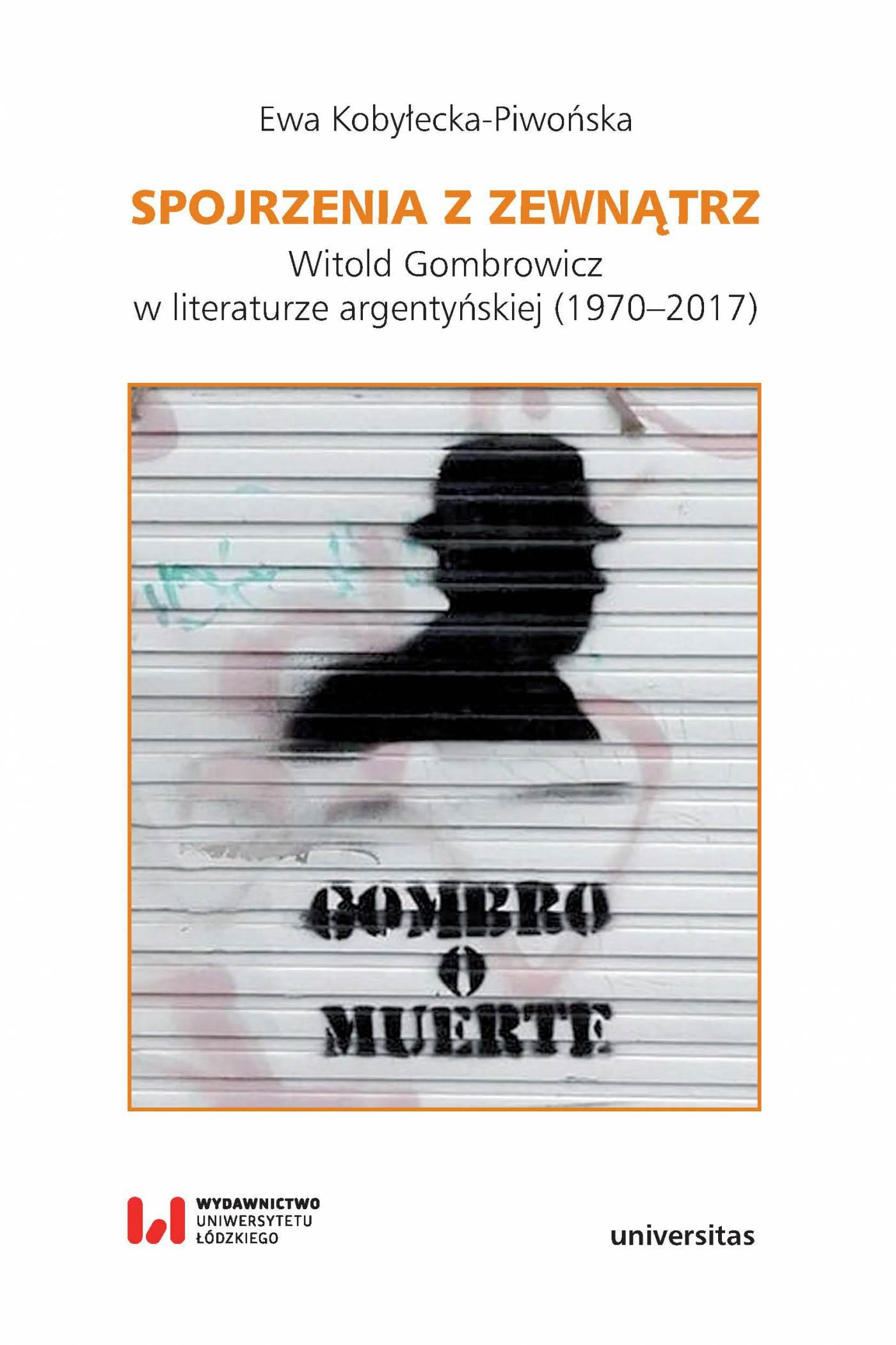 Spojrzenia z zewnątrz. Witold Gombrowicz w literaturze argentyńskiej (1970–2017) - Ebook (Książka na Kindle) do pobrania w formacie MOBI